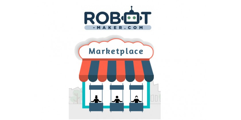Ouverture Officielle de La Robot Maker Marketplace !
